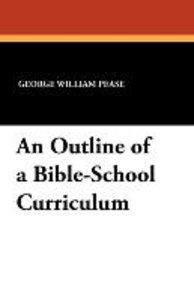 An Outline of a Bible-School Curriculum
