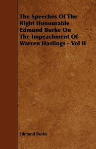 The Speeches of the Right Honourable Edmund Burke on the Impeach