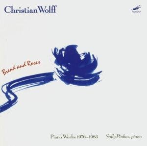 Bread & Roses-Piano Works 1976-83