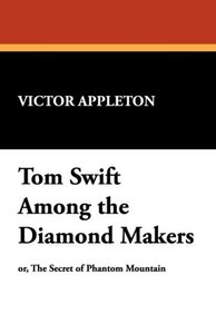 Tom Swift Among the Diamond Makers