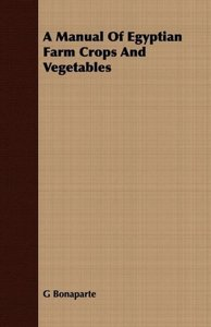 A Manual Of Egyptian Farm Crops And Vegetables