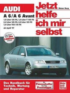 Audi A6 / A6 Avant ab April 1997. Jetzt helfe ich mir selbst