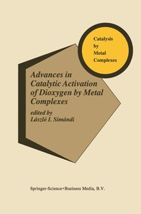 Advances in Catalytic Activation of Dioxygen by Metal Complexes