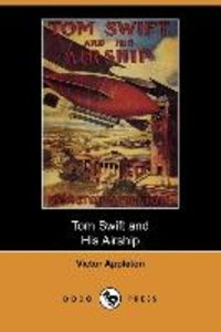 Tom Swift and His Airship (Dodo Press)