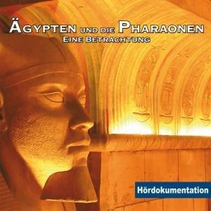 Ägypten & Die Pharaonen-Hördokumentation