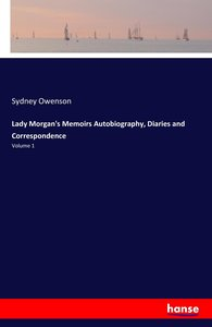 Lady Morgan's Memoirs Autobiography, Diaries and Correspondence