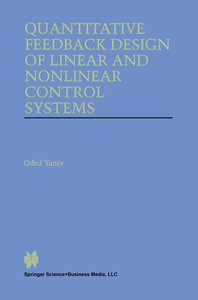 Quantitative Feedback Design of Linear and Nonlinear Control Sys