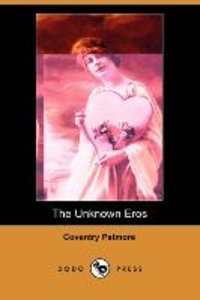 The Unknown Eros (Dodo Press)