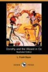 Dorothy and the Wizard in Oz (Illustrated Edition) (Dodo Press)