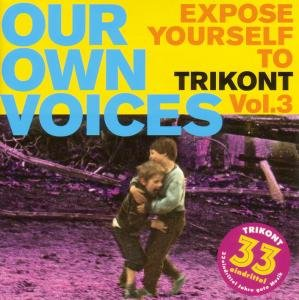Our Own Voices Vol.3-Expose Yourself To Trikont