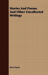 Stories And Poems And Other Uncollected Writings