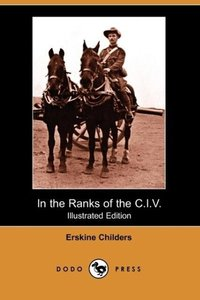 In the Ranks of the C.I.V. (Illustrated Edition) (Dodo Press)