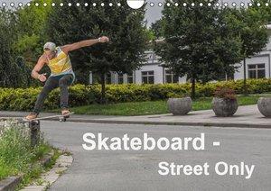 Skateboard - Street only (Wall Calendar 2015 DIN A4 Landscape)