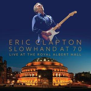 Slowhand At 70-Live At The Royal Albert Hall