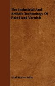 The Industrial And Artistic Technology Of Paint And Varnish