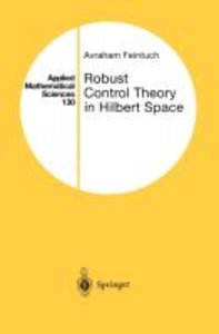 Robust Control Theory in Hilbert Space