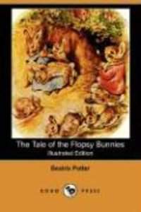 The Tale of the Flopsy Bunnies (Illustrated Edition) (Dodo Press