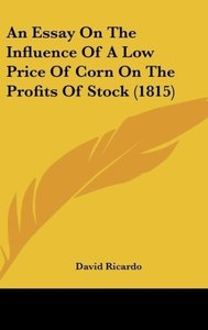 An Essay On The Influence Of A Low Price Of Corn On The Profits