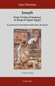 Joseph: From Victim of Jealousy to King of Upper Egypt