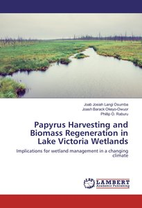 Papyrus Harvesting and Biomass Regeneration in Lake Victoria Wet