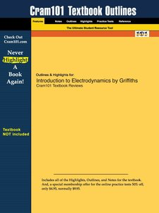 Outlines & Highlights for Introduction to Electrodynamics by Gri
