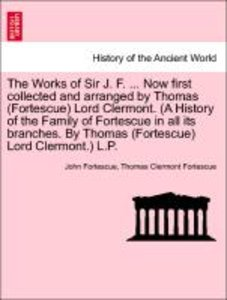 The Works of Sir J. F. ... Now first collected and arranged by T