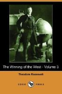 The Winning of the West - Volume 3 (Dodo Press)