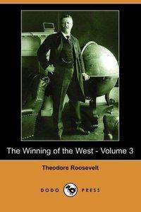 The Winning of the West - Volume 3 (Dodo Press)