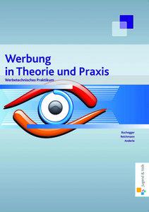 Werbung in Theorie und Praxis, Band 1