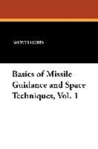 Basics of Missile Guidance and Space Techniques, Vol. 1