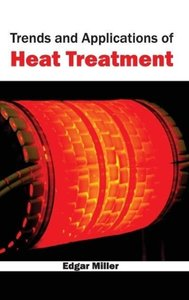 Trends and Applications of Heat Treatment
