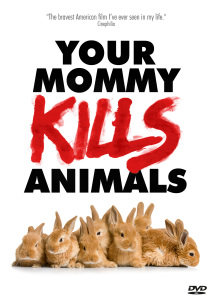 Your Mommy Kills Animals (OmU)