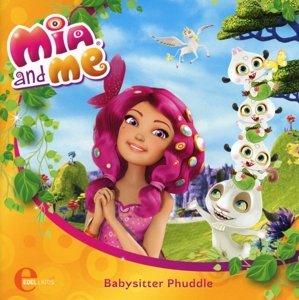 Mia and Me - Das Original-Hörspiel zum Buch 01. Babysitter Phudd