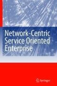 Network-Centric Service Oriented Enterprise