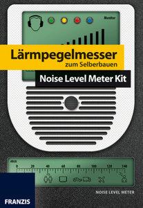 Bausatz Lärm- und Pegelmesser selbst gebaut