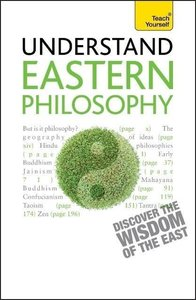 Eastern Philosophy: Teach Yourself