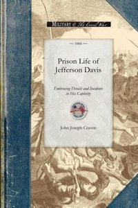 Prison Life of Jefferson Davis