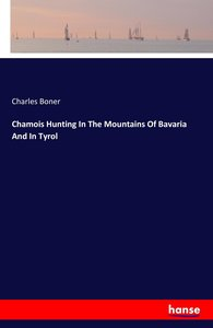 Chamois Hunting In The Mountains Of Bavaria And In Tyrol
