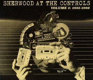 Sherwood At The Controls Vol.2: 1985-1990