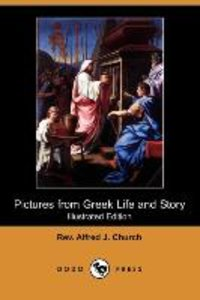 Pictures from Greek Life and Story (Illustrated Edition) (Dodo P