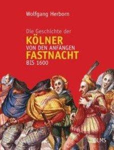 Die Geschichte der Kölner Fastnacht von den Anfängen bis 1600