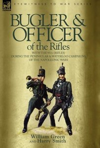 Bugler & Officer of the Rifles-With the 95th Rifles During the P