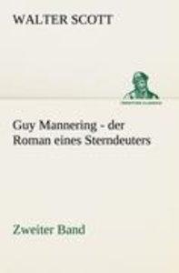 Guy Mannering - der Roman eines Sterndeuters - Zweiter Band