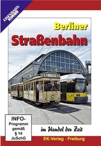 Berliner Straßenbahn im Wandel der Zeit