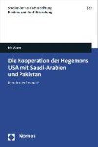 Die Kooperation des Hegemons USA mit Saudi-Arabien und Pakistan