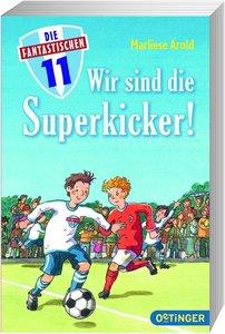 Arold, M: Wir sind die Superkicker!