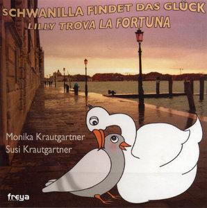 Schwanilla findet das Glück / Lilly trova la fortuna