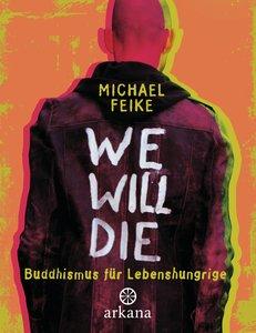 We will die