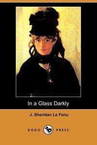 In a Glass Darkly (Dodo Press)