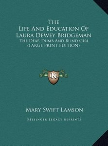 The Life And Education Of Laura Dewey Bridgeman